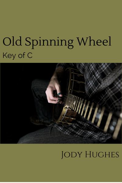 Old Spinning Wheel Banjo Tab